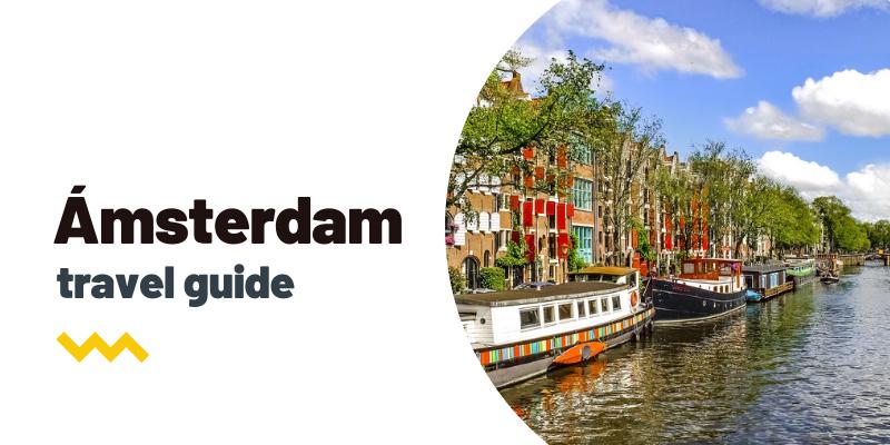 Guía de viaje: Qué ver y hacer en Ámsterdam