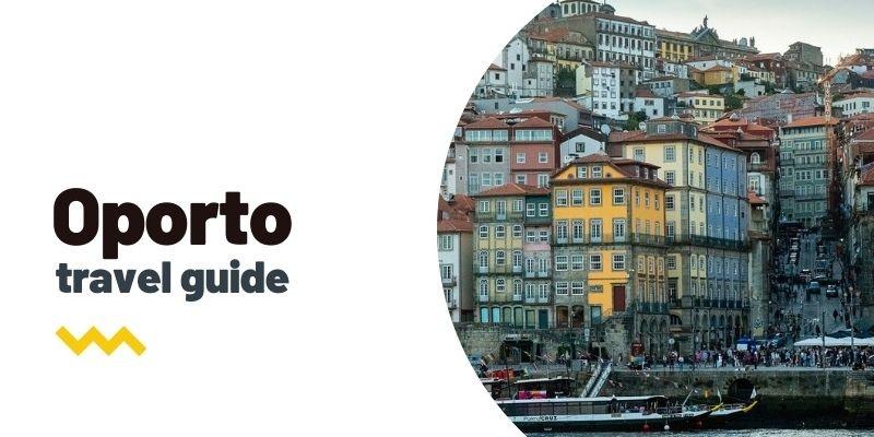 Guía de viaje: Qué ver y hacer en Oporto