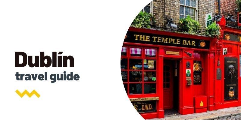 Guía de viaje: Qué ver y hacer en Dublín