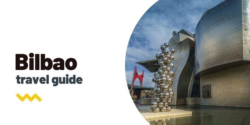 Guía de viaje: Qué ver y hacer en Bilbao