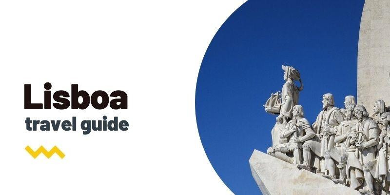 Guía de viaje: Qué ver y hacer en Lisboa
