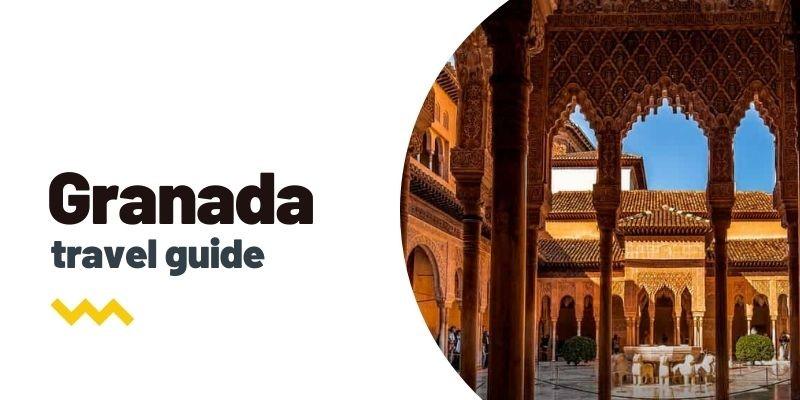 Guía de viaje: Qué ver y hacer en Granada