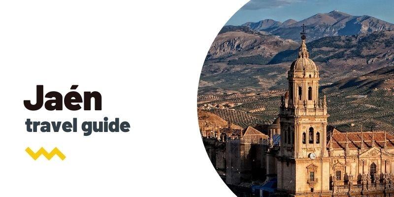 Guía de viaje: Qué ver y hacer en Jaén