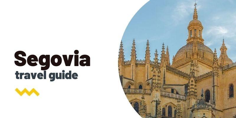 Guía de viaje: Qué ver y hacer en Segovia