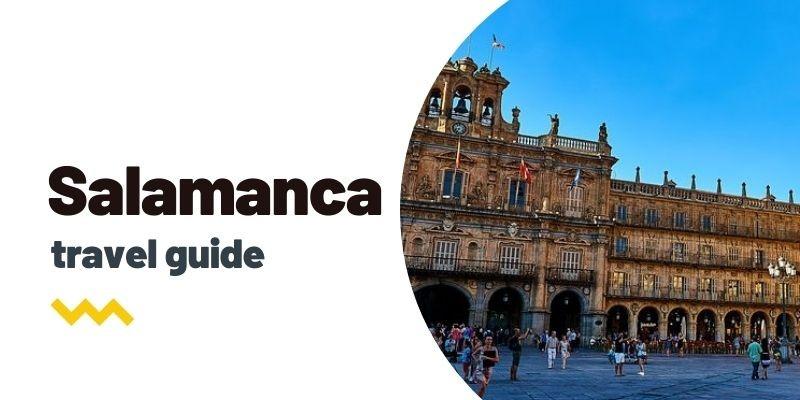 Guía de viaje: Qué ver y hacer en Salamanca