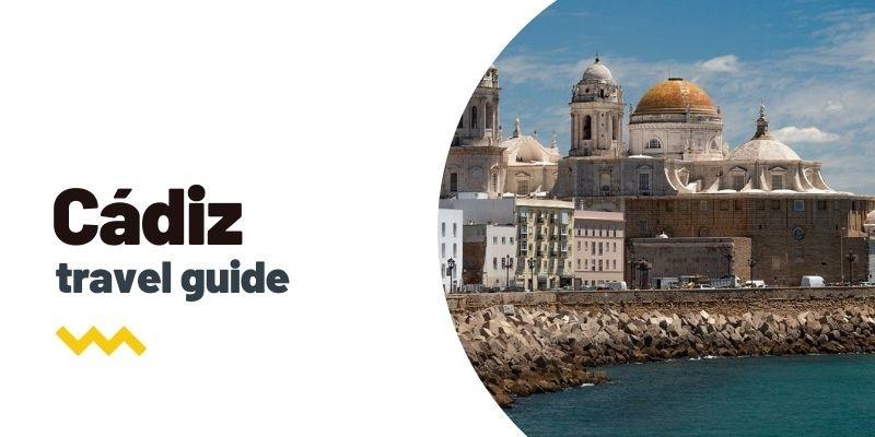 Guía de viaje: Qué ver y hacer en Cádiz