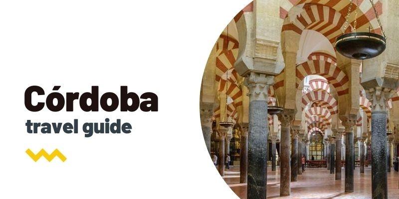 Guía de viaje: Qué ver y hacer en Córdoba
