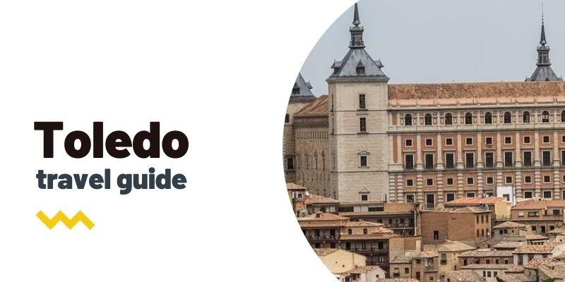 Guía de viaje: Qué ver y hacer en Toledo