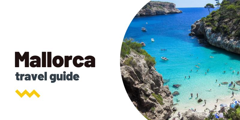 Guía de viaje: Qué ver y hacer en Mallorca