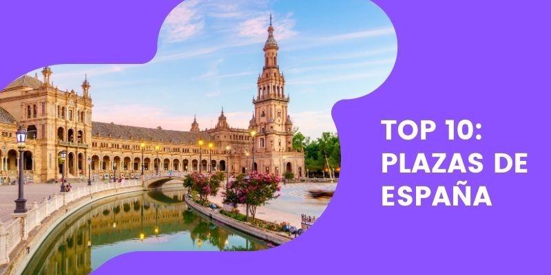 Top 10: Las mejores plazas de España