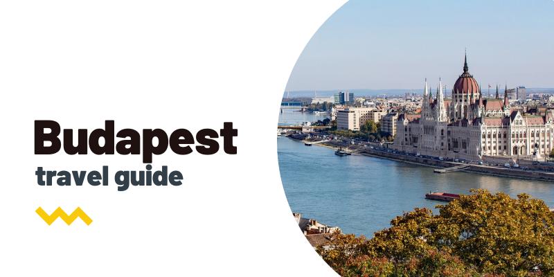 Guía de viaje: Qué ver y hacer en Budapest