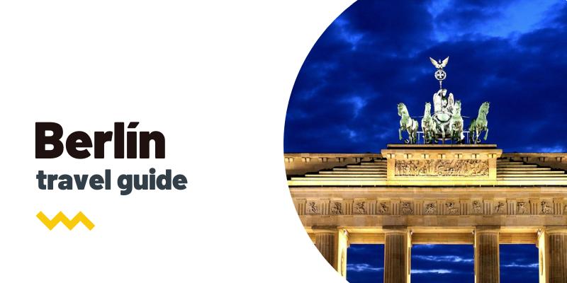 Guía de viaje: Qué ver y hacer en Berlín