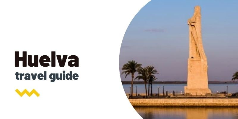 Travel guide: What to see and do in Huelva
